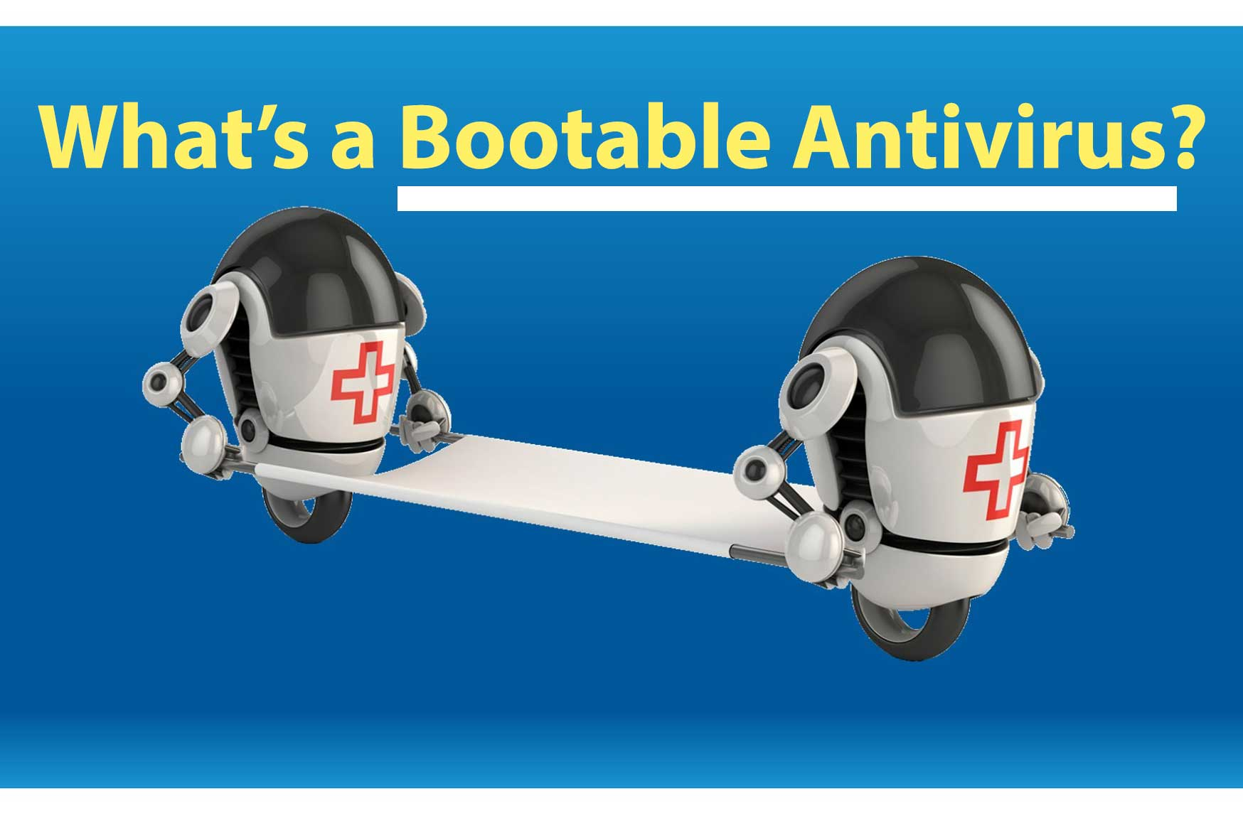 whats a bootable antivirus